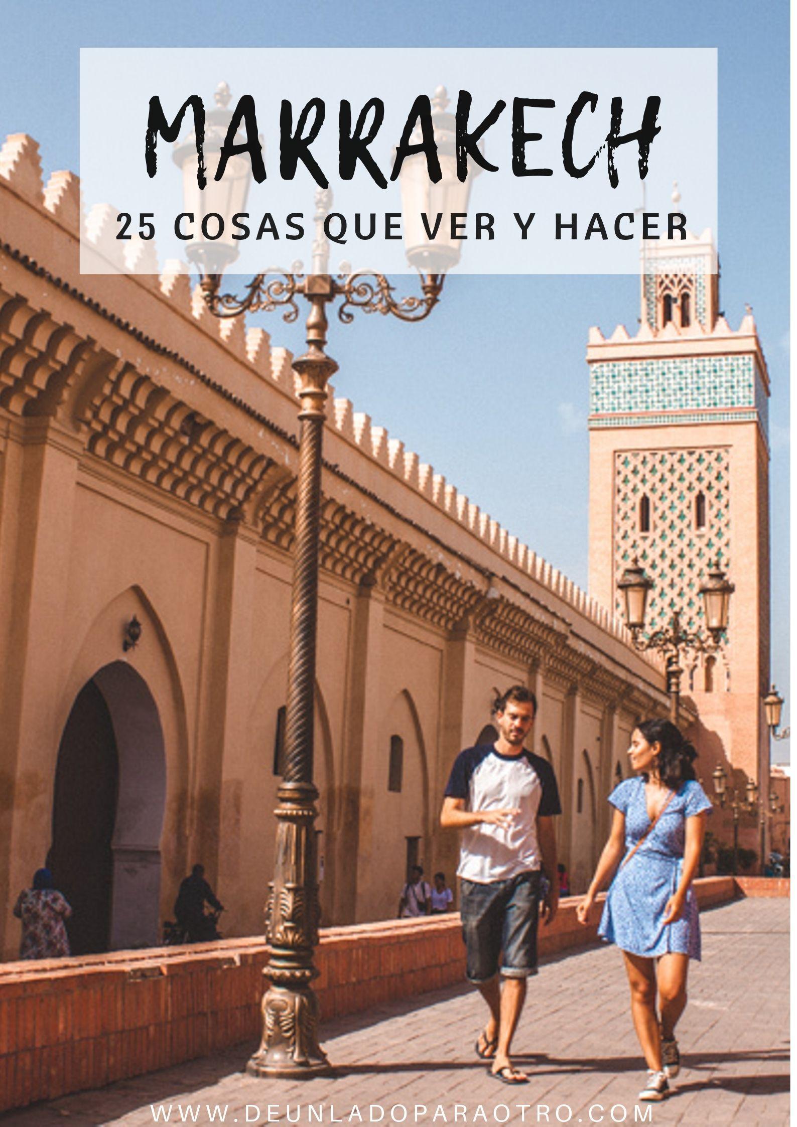 Qué Ver Y Hacer En Marrakech Marruecos Viaje A Marruecos Marrakech Itinerario De Viaje