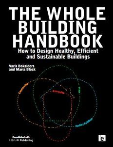 The Whole Building Handbook How To Design Healthy Efficient Ebook Pdf Sustainable Design Building Architecture