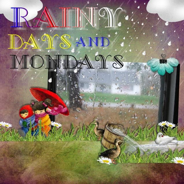 Rainy Days And Mondays Graphic Pages Morning Rain Monday