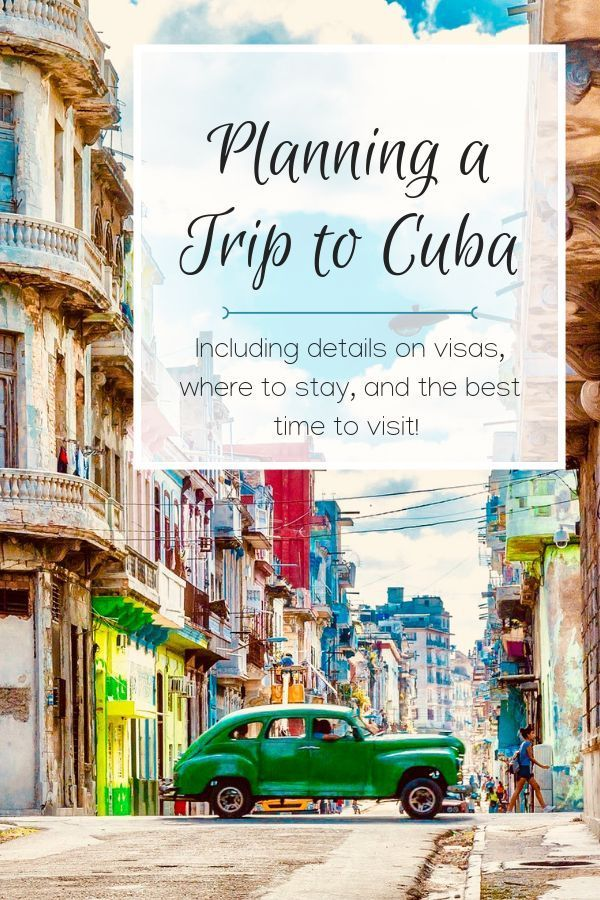 Planning a trip to Cuba, but not sure where to start? Click here for information on visas, where to stay, and when to visit this enchanting island! #cuba #planningforcuba #cubatravel #cubavacation