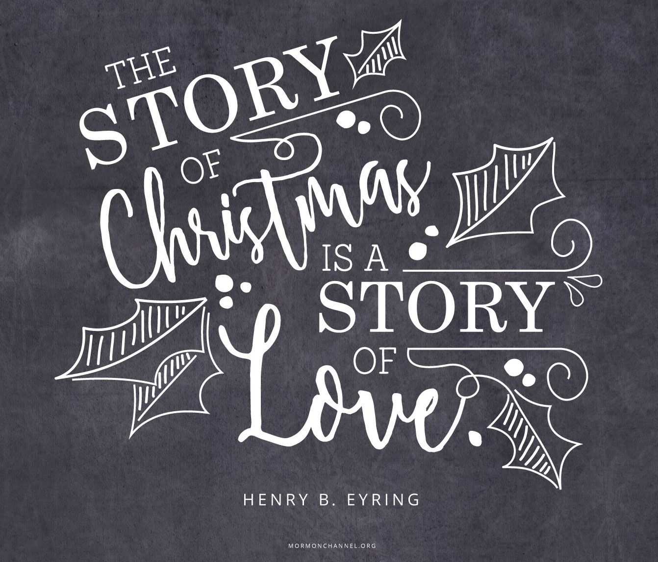 """""""The Story Of Christmas Is A Story Of Love."""" —Henry B"""