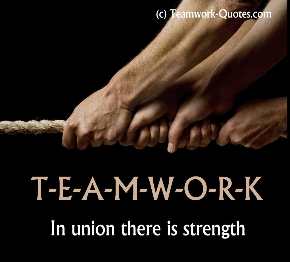 Teamwork In Union There Is Strength Work Quotes Inspirational Work Quotes Best Teamwork Quotes