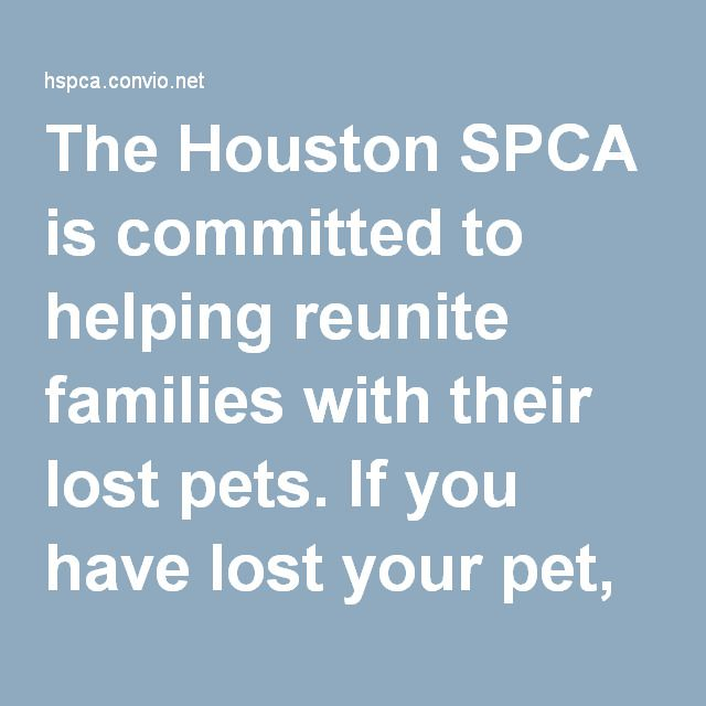 The Houston SPCA is committed to helping reunite families