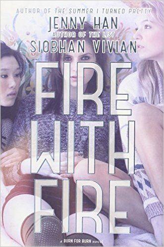 Fire with Fire #2 ( Burn for Burn Series) written by Jenny Han.
