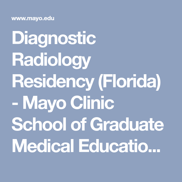 Diagnostic Radiology Residency (Florida) - Mayo Clinic