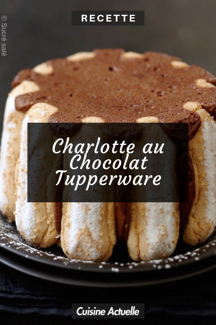 Charlotte au Chocolat Tupperware #dessertlegerfacile