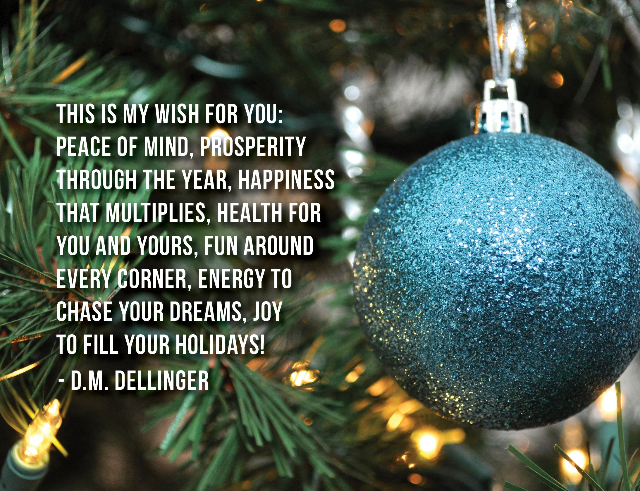This Is My Wish For You Peace Of Mind Prosperity Through The Year Happiness That Multiplies Health For You And You Holiday Quotes Christmas Quotes Holiday