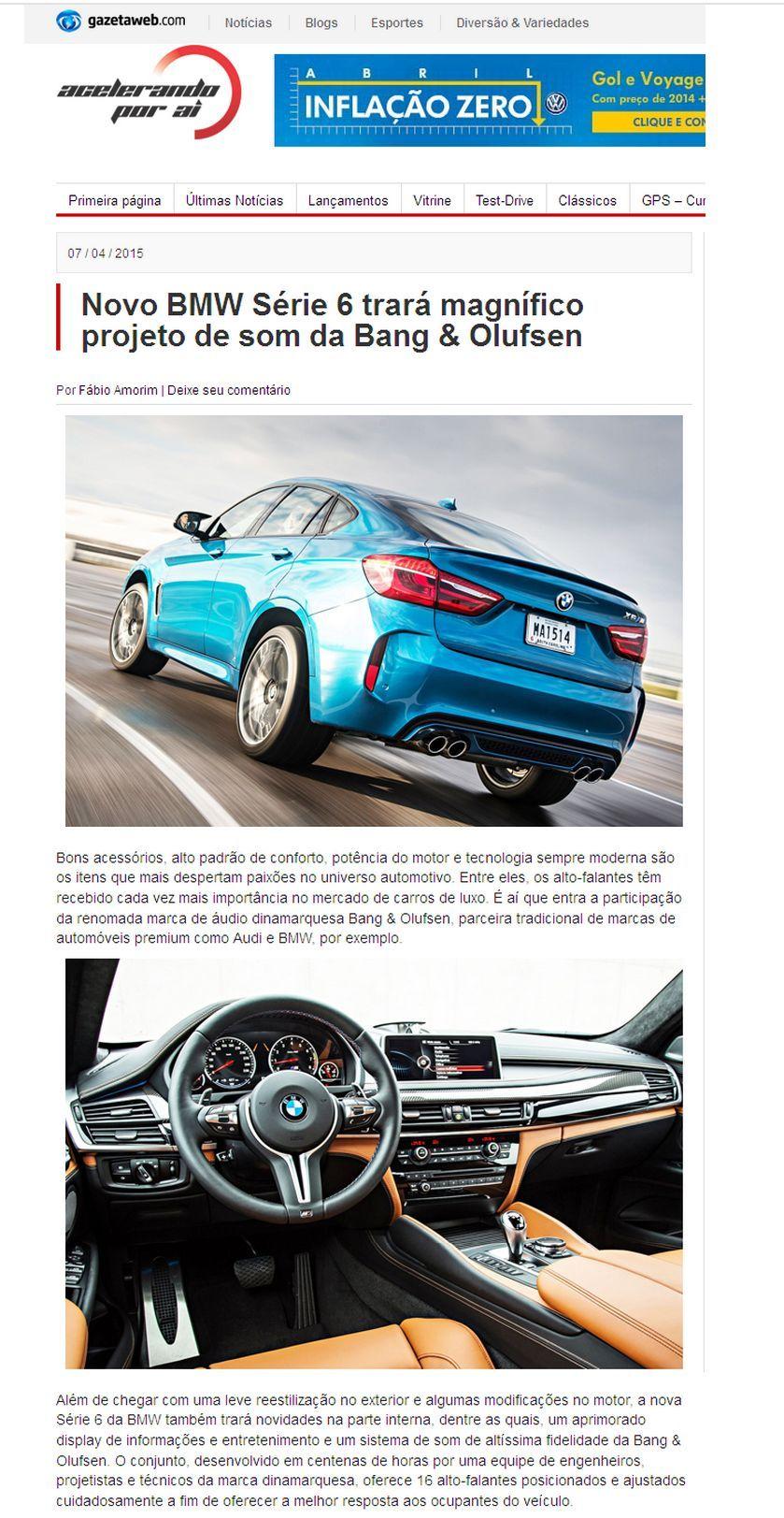 Título: Novo BMW Série 6 trará magnífico projeto de som da Bang&Olufsen. Veículo: Gazeta Web. Data: 07/04/2015. Cliente: Bang&Olufsen