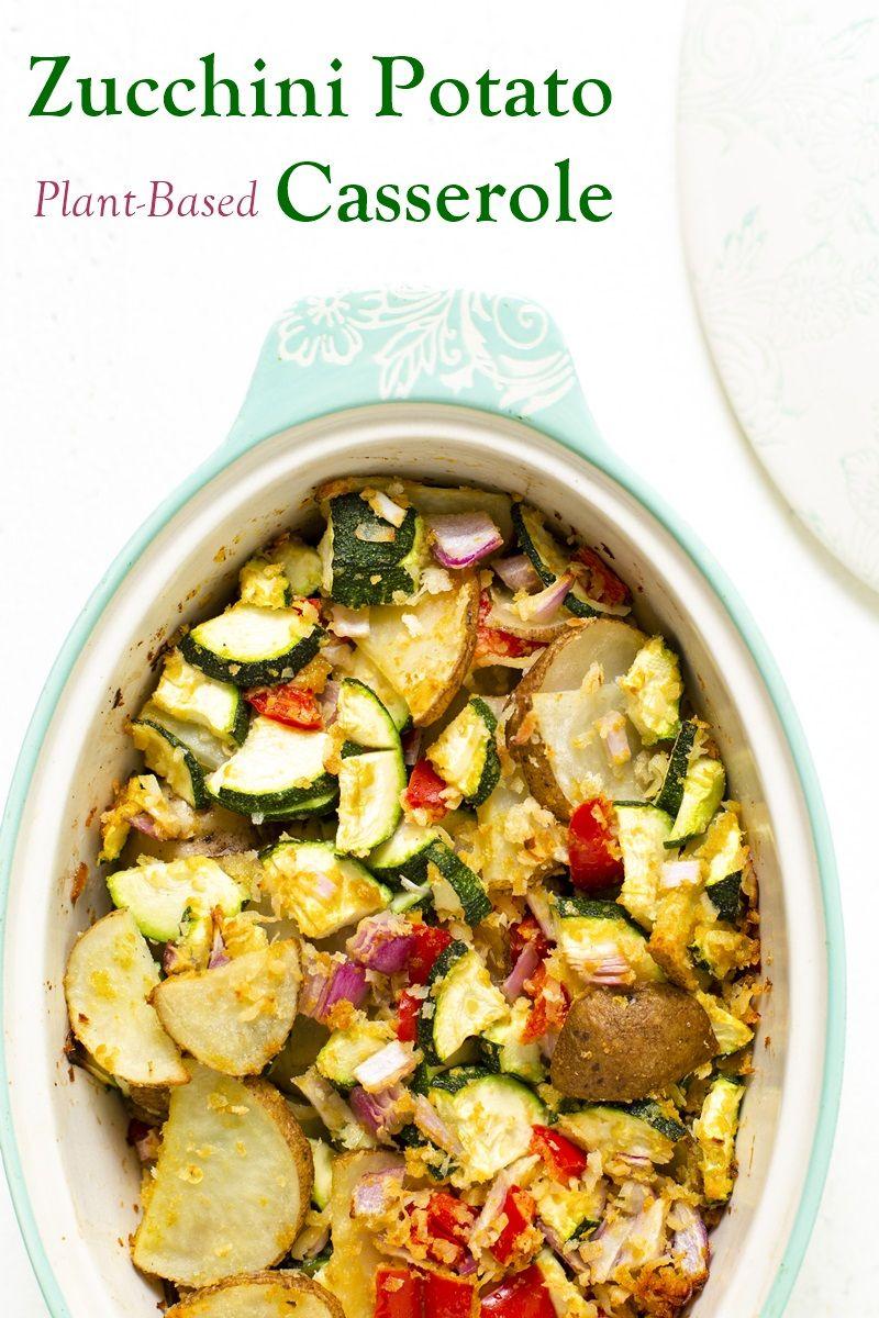 Vegan Zucchini Potato Casserole Recipe Plant Based On A Budget Recipe Potatoe Casserole Recipes Vegan Zucchini Recipes Vegan Zucchini