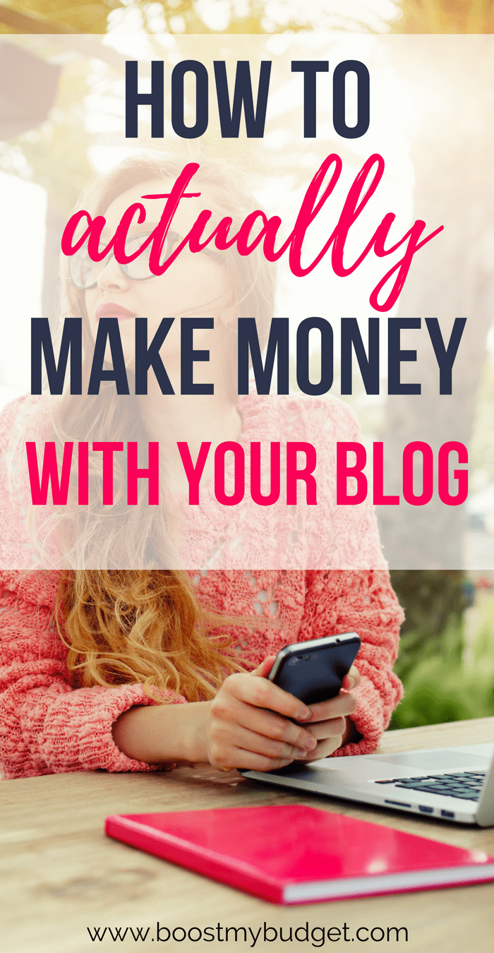 How to Actually Make Money With Your Blog - Boost My Budget