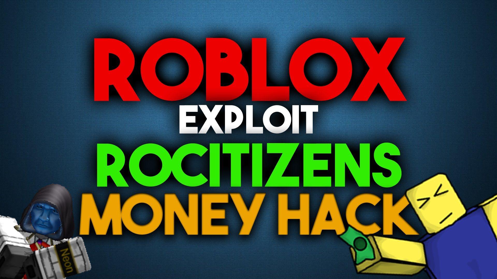 Roblox Exploithack Rocitizens Money Hack New Money - roblox best exploits for mac