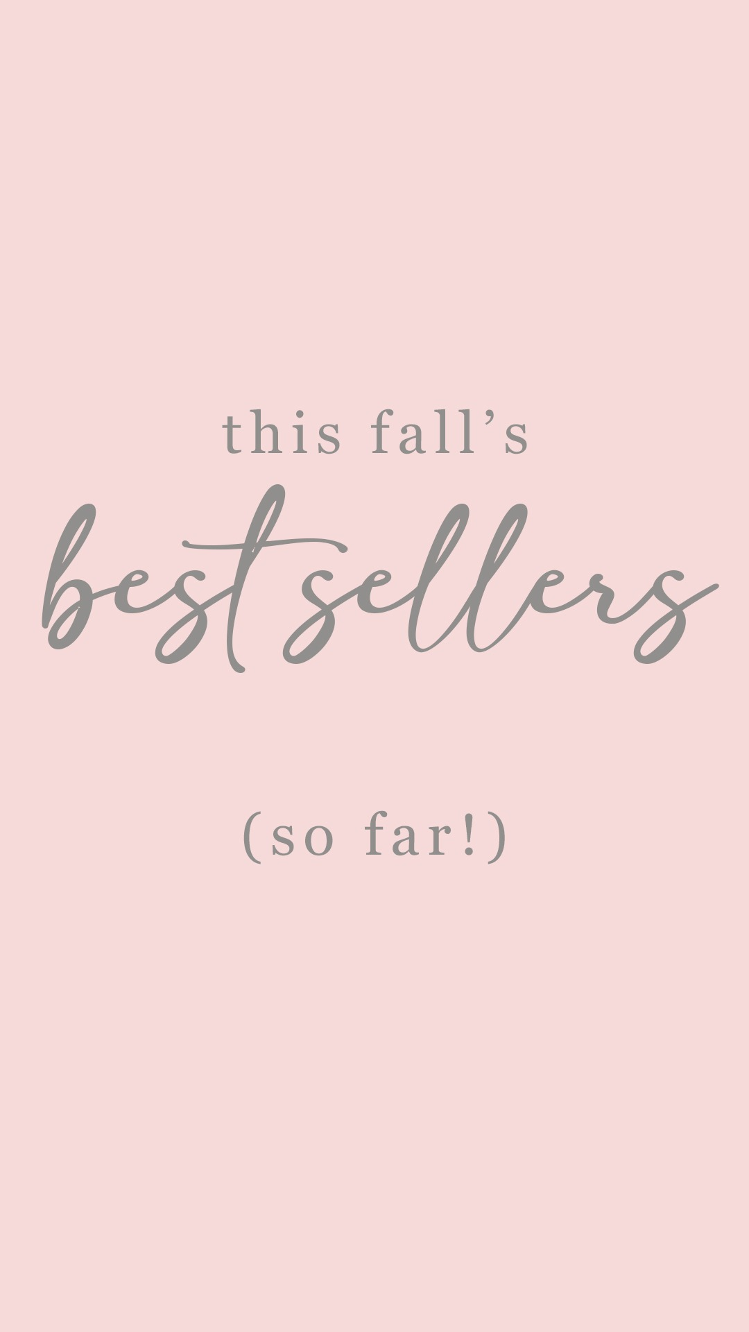 The fall's best sellers (so far!)
