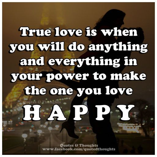 True Love Is When You Will Do Anything And Everything In Your
