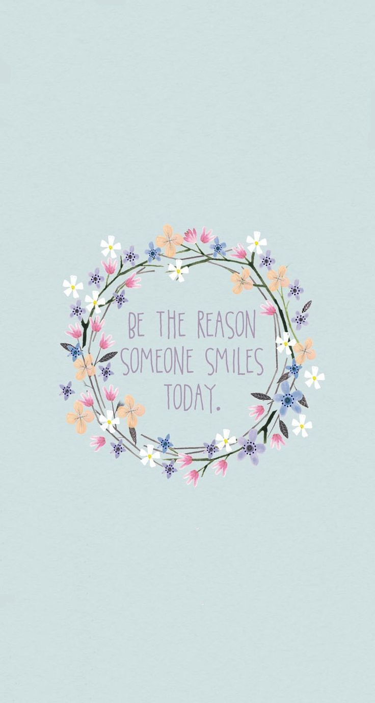 Grey Blue Pink Floral Wreath Smile Iphone Phone Wallpaper Background Lock Screen Words Cute Quotes Positive Quotes