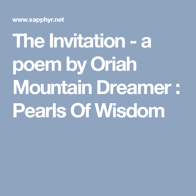 The Invitation a poem by Oriah Mountain Dreamer Pearls Of Wisdom