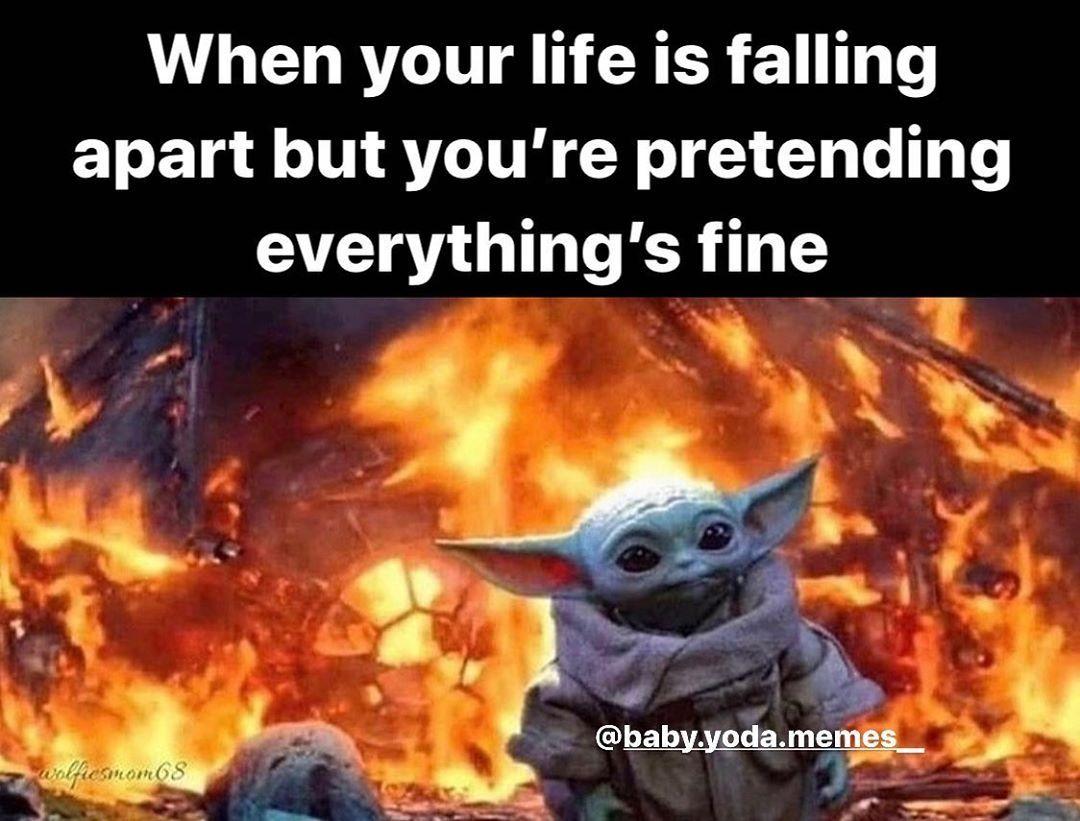 Baby Yoda Memes On Instagram It S Fine I M Fine Follow Baby Yoda Memes For More Yoda Yodamemes Babyyoda Babyyoda Yoda Memes Star Wars