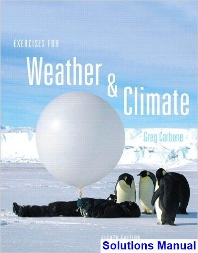 Exercises for weather and climate 8th edition greg carbone exercises for weather and climate 8th edition greg carbone solutions manual test bank solutions fandeluxe Gallery