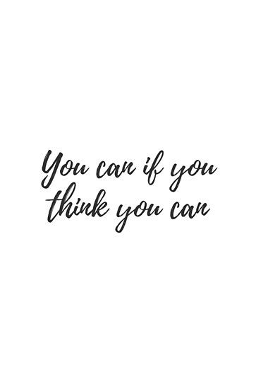 You can if you think you can. Poster by brunohurt