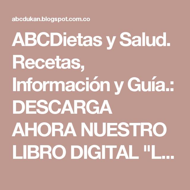 """ABCDietas y Salud. Recetas, Información y Guía.: DESCARGA AHORA NUESTRO LIBRO DIGITAL """"LAS MEJORES RECETAS ATAQUE DE ABCDUKAN""""!!!"""