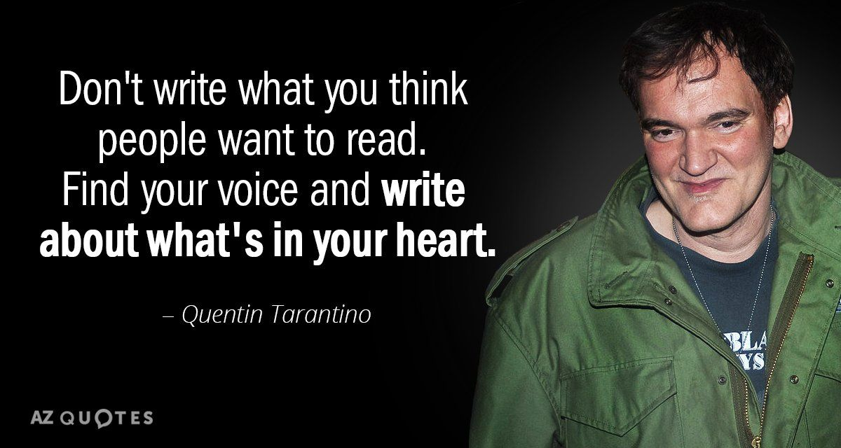 Quentin Tarantino quote Don't write what you think people