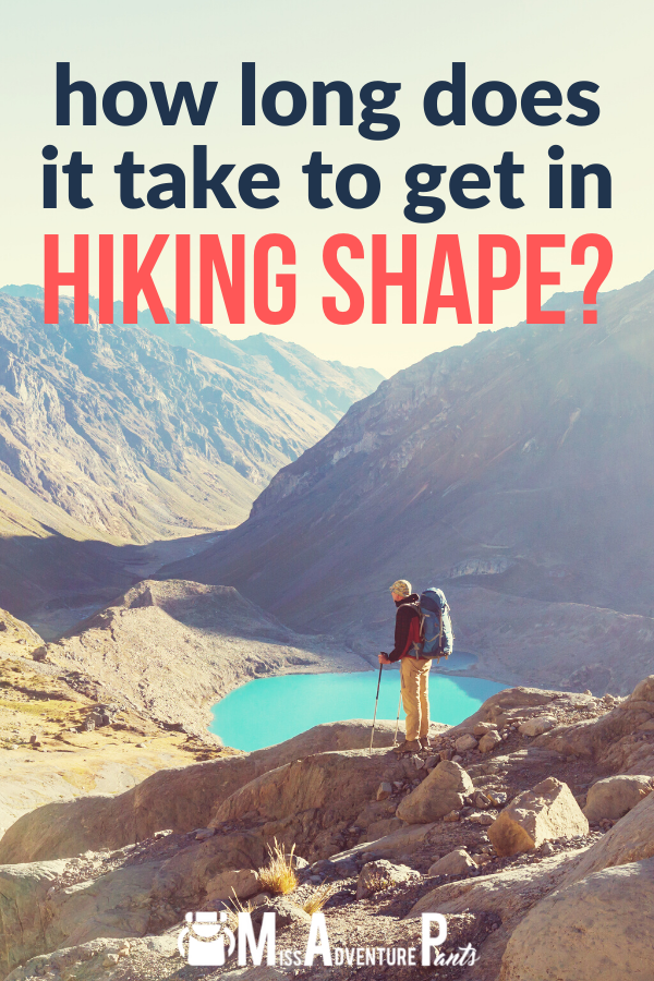 How long does it take to get in shape for hiking? | Get in ...