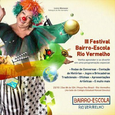 Blog do Rio Vermelho, a voz do bairro: III Festival Bairro-Escola Rio Vermelho. Participe...