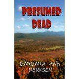 Presumed Dead (2nd. book in the Wilton/Strait mystery series) (Kindle Edition)By Barbara Ann Derksen