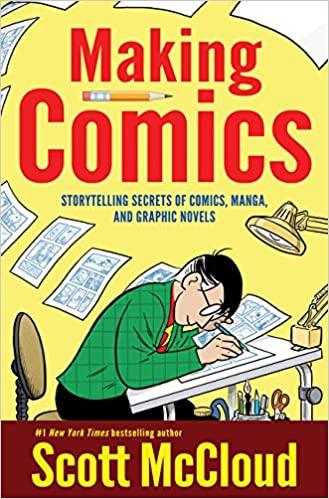 Amazon Com Making Comics Storytelling Secrets Of Comics Manga And Graphic Novels 8580001066806 Mccl In 2020 How To Make Comics Graphic Novel Understanding Comics