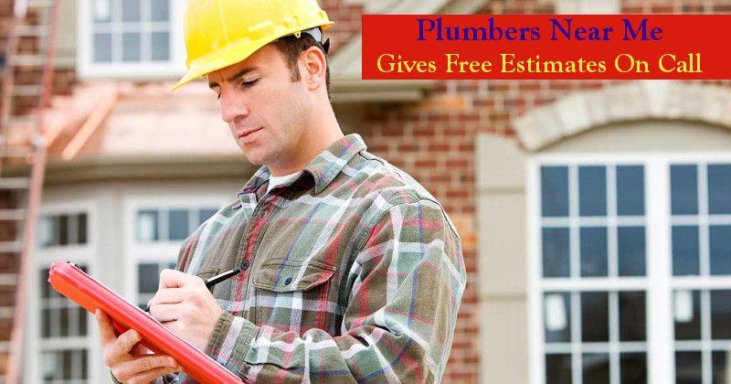 Plumbers Near Me Gives Free Estimates On Call Plumbers