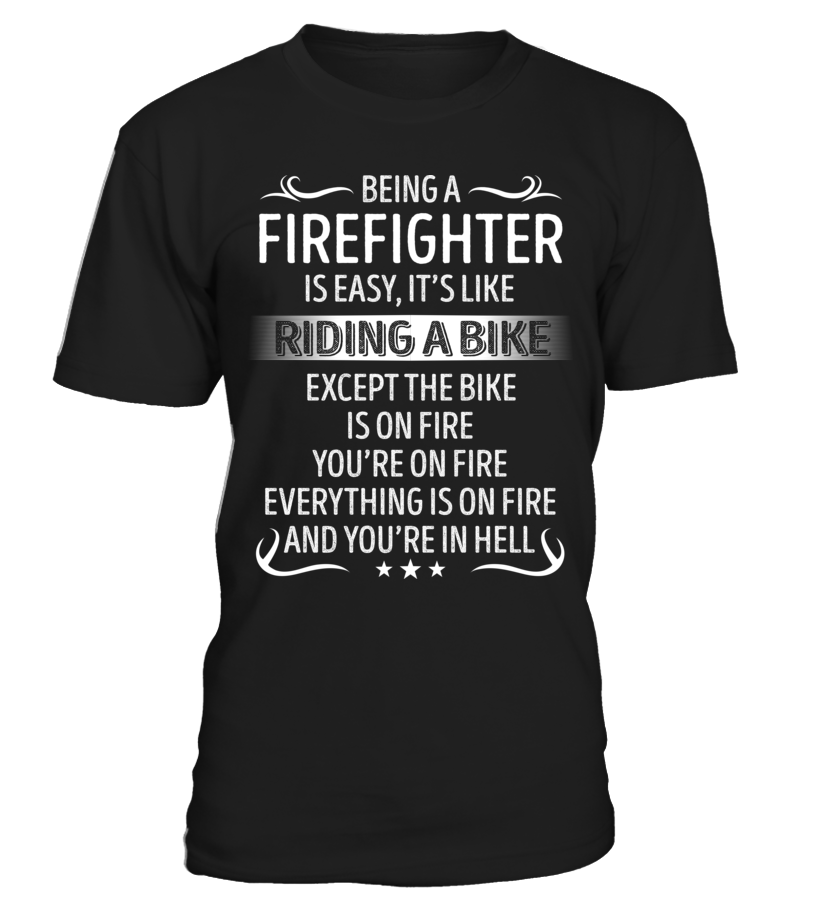 Being a Firefighter is Easy