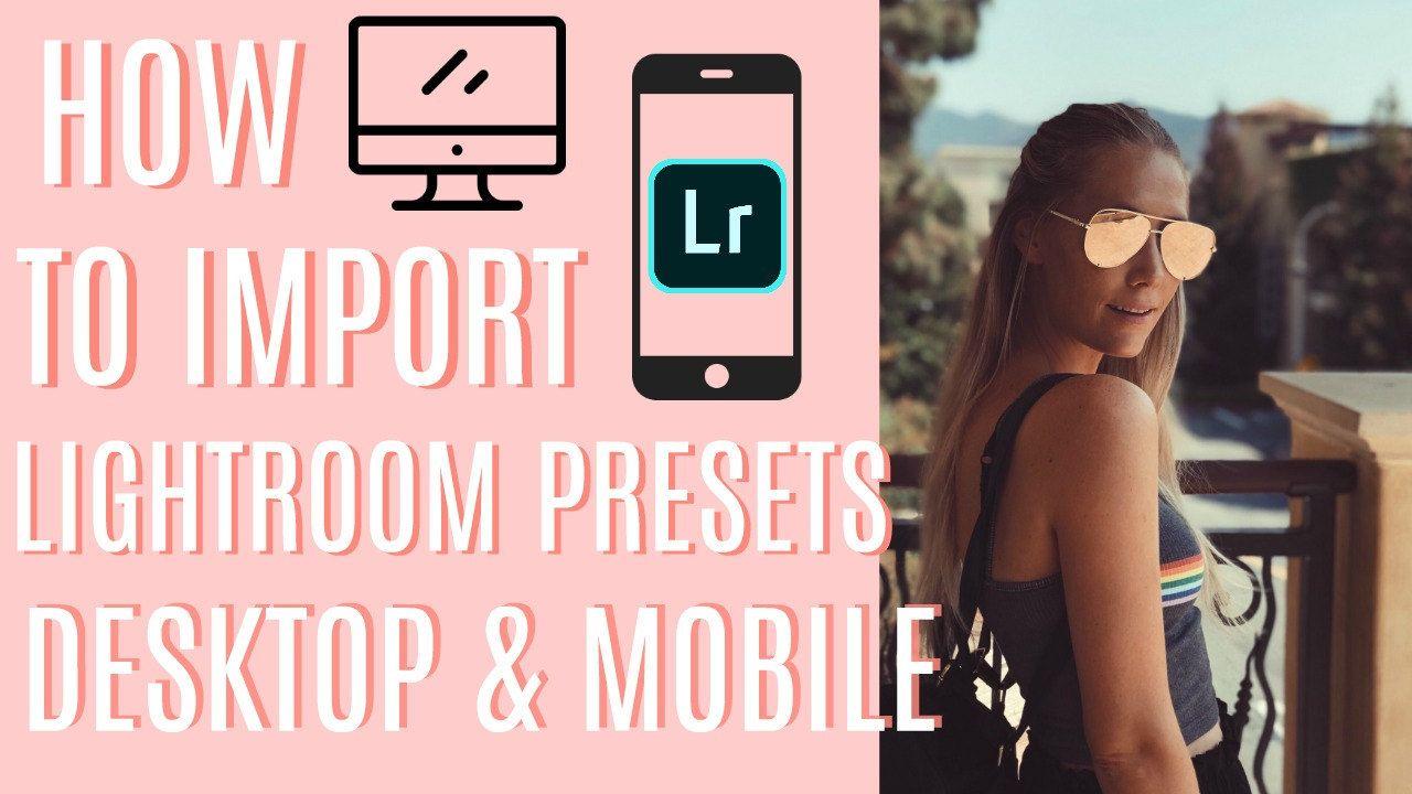 How To Import Lightroom Presets to Mobile & Desktop (Mac