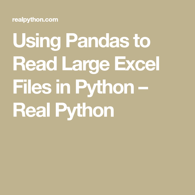 Using Pandas to Read Large Excel Files in Python – Real