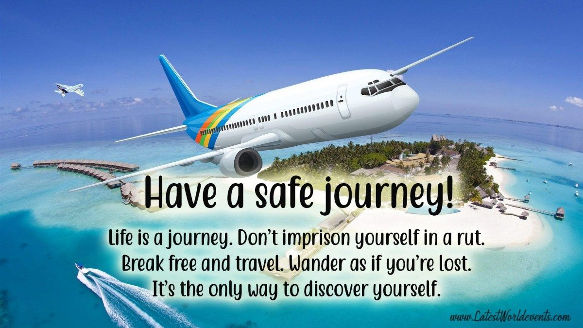 21 Have A Safe Flight Quotes For Him Quotes For Life