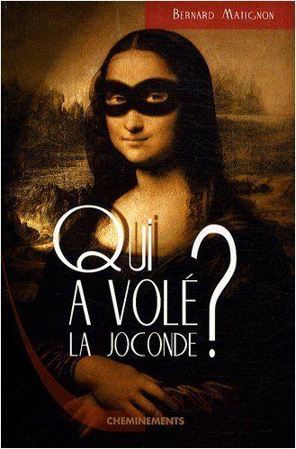 Qui A Vole La Joconde De Bernard Matignon Http Www Amazon Fr Dp 2844787347 Ref Cm Sw R Pi Dp Uc La Joconde Langue Etrangere Comment Apprendre Le Francais