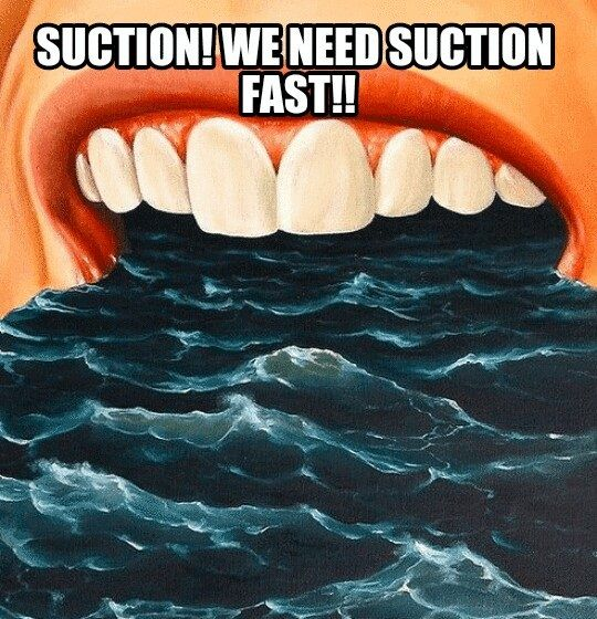 Suction We Need Suction Fast Dental Dental Humor Dentistry