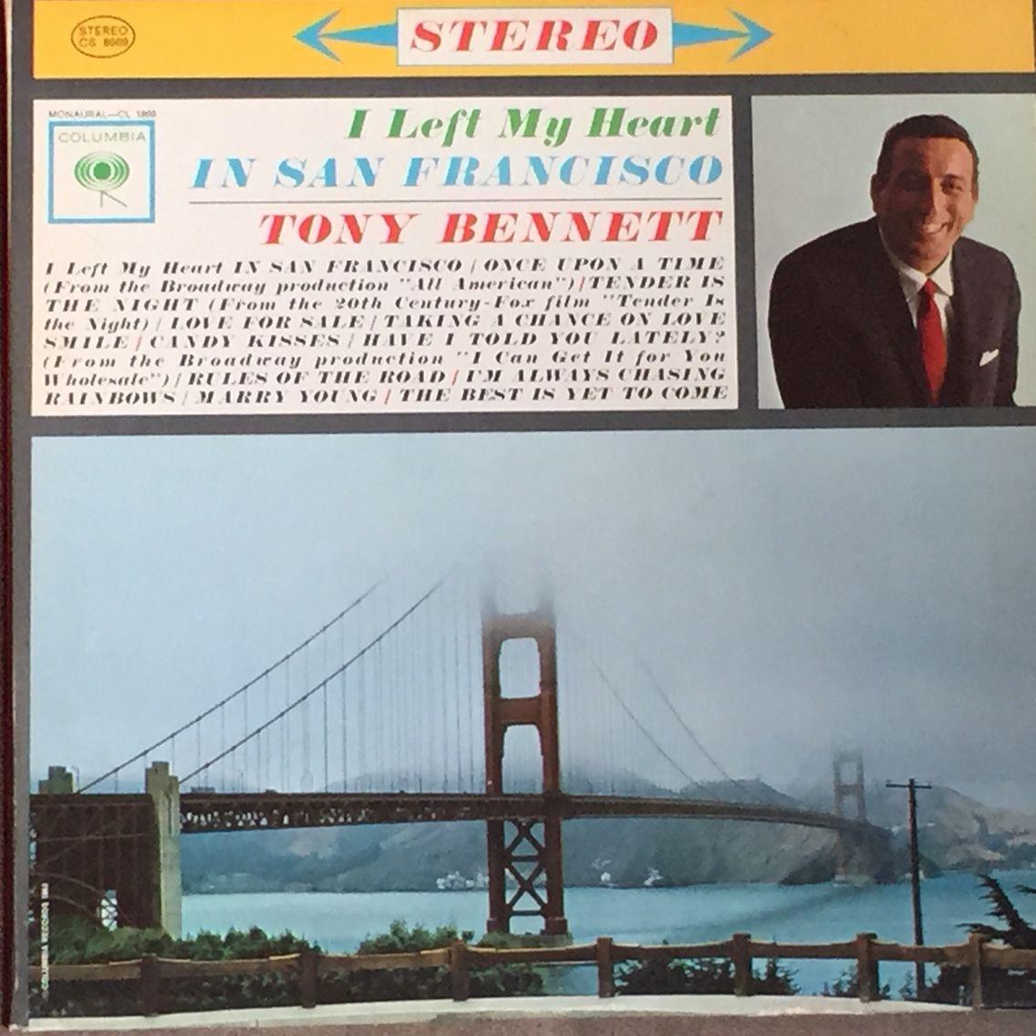 Tony Bennett I Left My Heart In San Francisco Tony Bennett San Francisco Tony