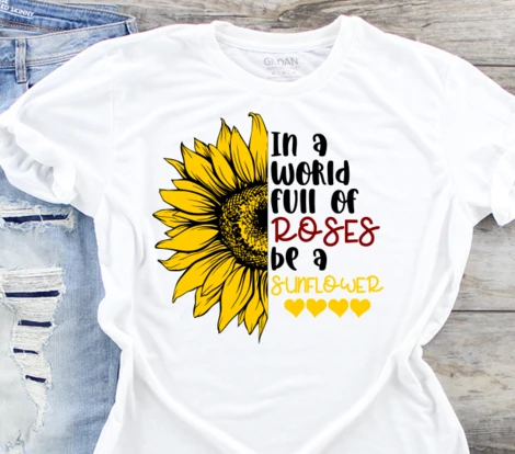In a World Full of Roses be a Sunflower SVG Digital Design