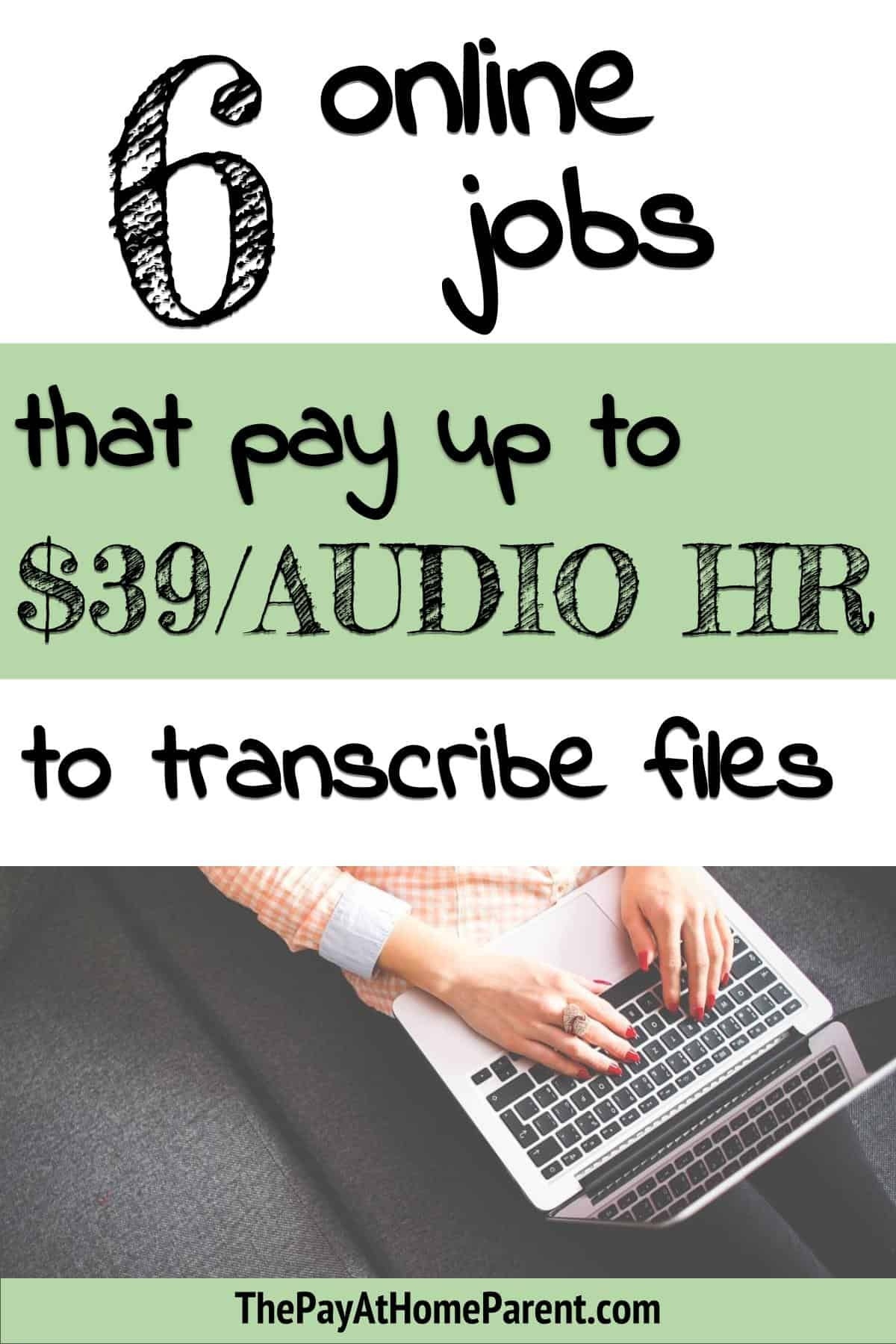 6 Online Transcription Jobs That Pay Up To 39 Per Audio