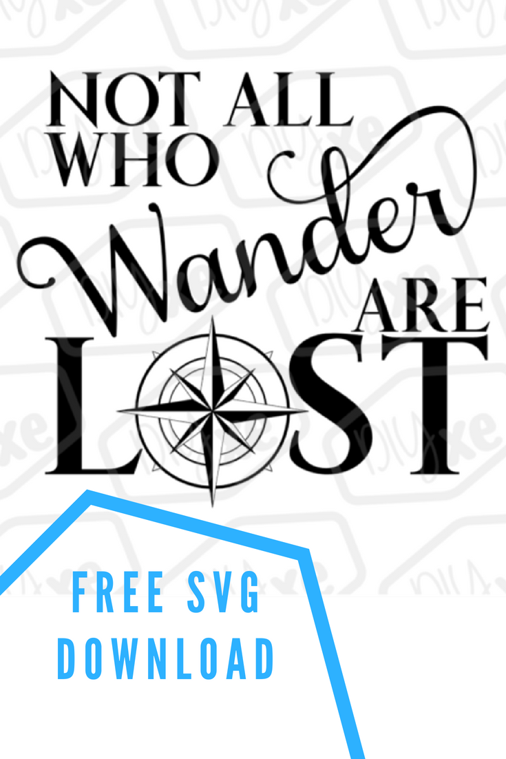 Not All Who Wander Are Lost Free SVG Download // Adventure