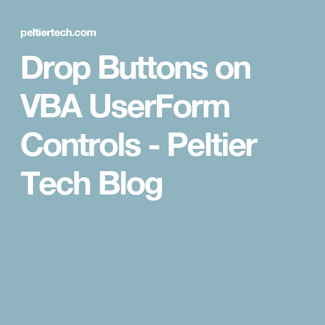 Drop Buttons on VBA UserForm Controls - Peltier Tech Blog