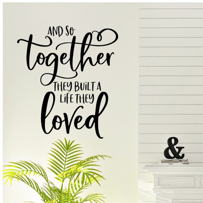 And So Together They Built A Life They Loved Housewarming Etsy Vinyl Wall Decals Living Room Vinyl Wall Decals Living Room Vinyl