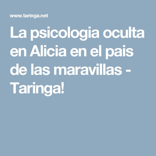 La psicologia oculta en Alicia en el pais de las maravillas - Taringa!