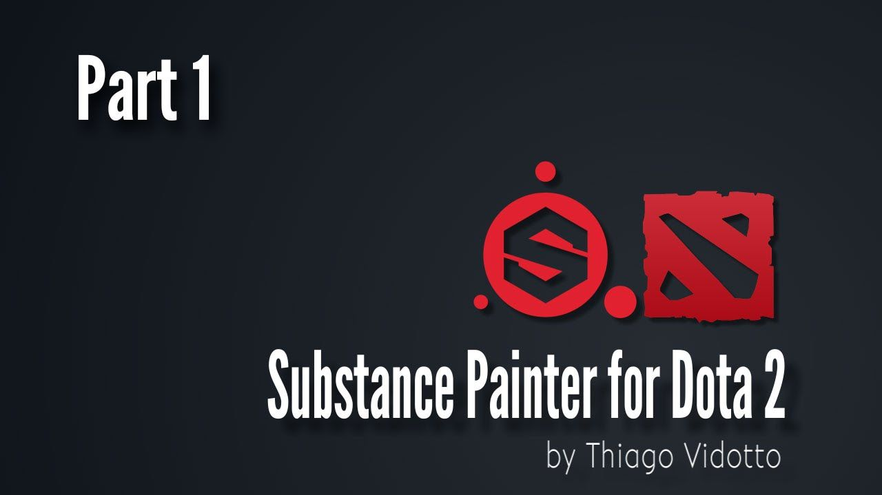 Substance Painter for Dota 2 part 01 - Why Substance Painter
