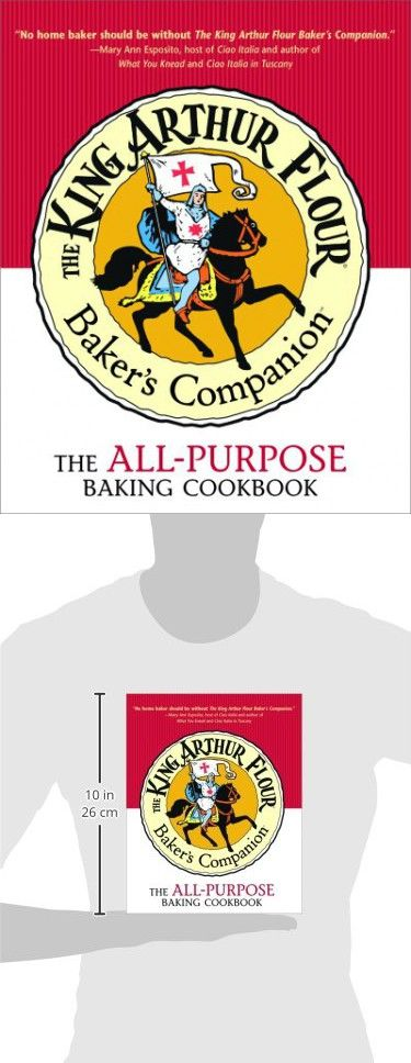 The King Arthur Flour Baker S Companion The All Purpose Baking Cookbook A James Beard Award Winner King Art Baking Cookbooks King Arthur Flour Flour Cookbook