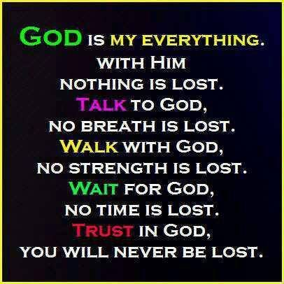 God Is My Everything Words Of Wisdom God Quotes Faith
