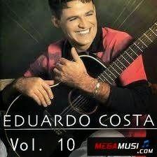 Eduardo Costa Vol 10 Mega Musi Com Imagens Musicas Sertanejas