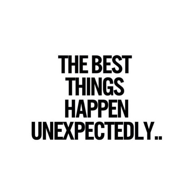 When Things Happen Unexpectedly Quotes: Best Things Happen #unexpected