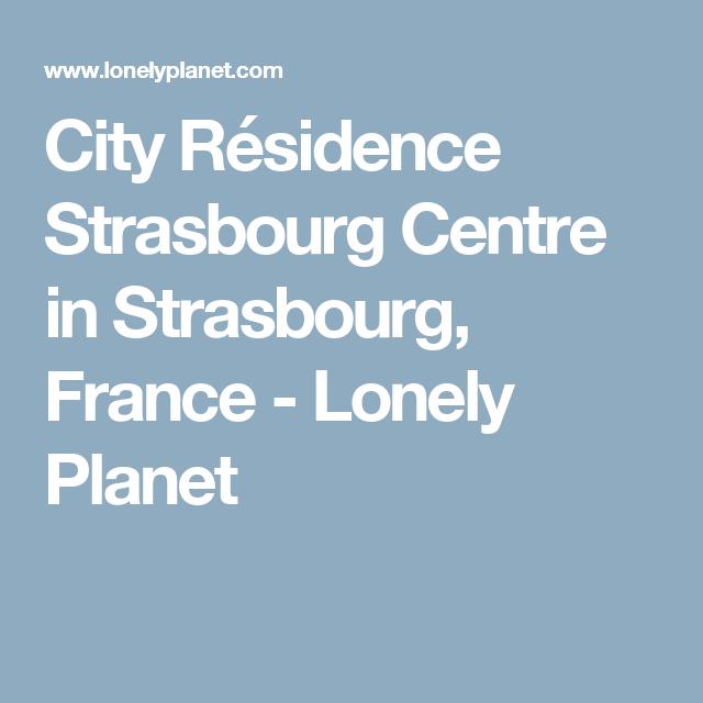 City Résidence Strasbourg Centre in Strasbourg, France - Lonely Planet