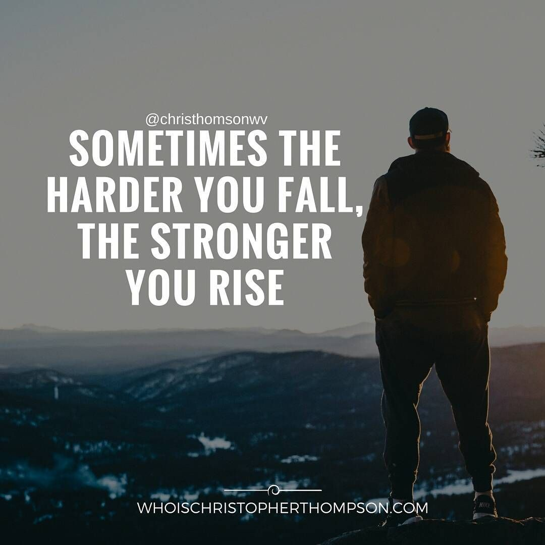 Sometimes The Harder You Fall The Stronger You Rise Inspirational Quotes Motivation Life Quotes Motivational Quotes