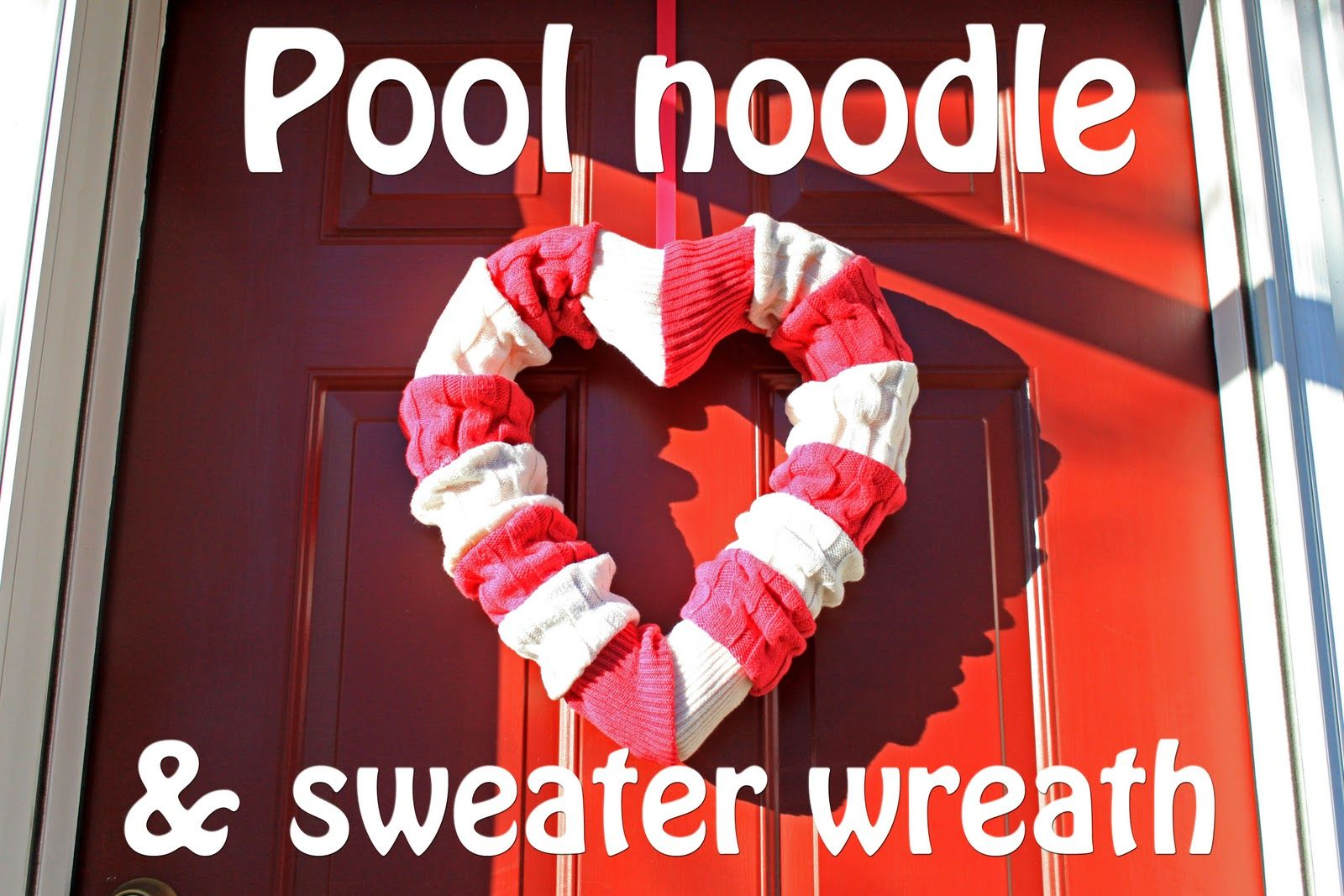 The Creative Imperative: Sweater & Pool Noodle Valentine's Day Wreath #poolnoodlewreath